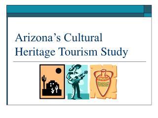 Arizona's Cultural Heritage Tourism Study