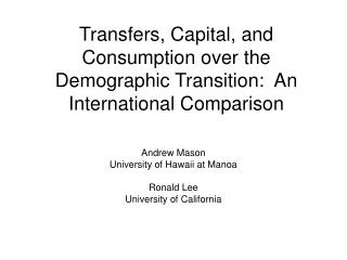 Transfers, Capital, and Consumption over the Demographic Transition:  An International Comparison