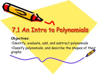 7.1 An Intro to Polynomials