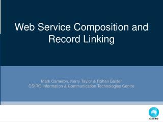 Web Service Composition and Record Linking