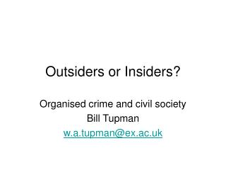Outsiders or Insiders?