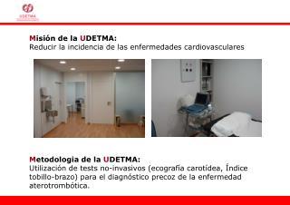 M isión de la  U DETMA: Reducir la incidencia de las enfermedades cardiovasculares