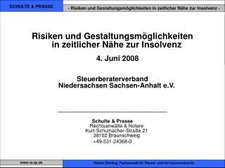 Risiken und Gestaltungsmöglichkeiten  in zeitlicher Nähe zur Insolvenz 4. Juni 2008