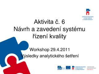 Aktivita č. 6  Návrh a zavedení systému řízení kvality