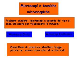 Microscopi e tecniche microscopiche