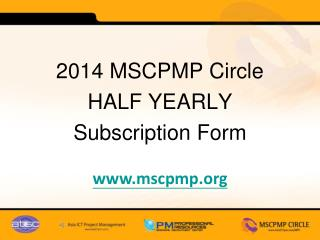 2014 MSCPMP Circle HALF YEARLY Subscription Form