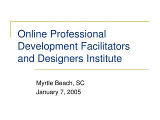 Online Professional Development Facilitators and Designers Institute