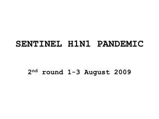SENTINEL H1N1 PANDEMIC