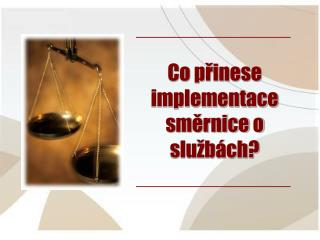 Co přinese implementace směrnice o službách?