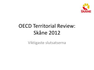 OECD Territorial Review:  Skåne 2012