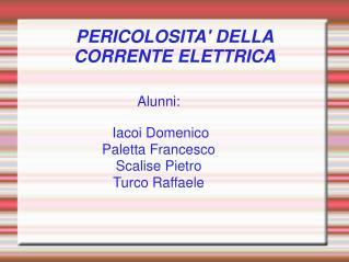 PERICOLOSITA' DELLA CORRENTE ELETTRICA