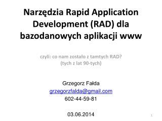 Grzegorz Fałda grzegorzfalda@gmail 602-44-59-81 03.06.2014
