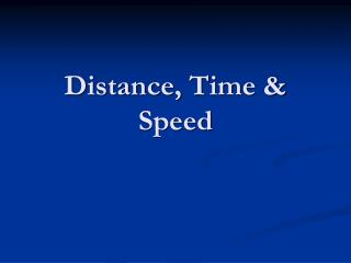 Distance, Time & Speed