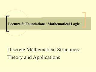 Lecture 2: Foundations: Mathematical Logic
