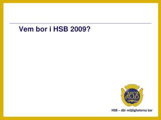 Vem bor i HSB 2009?