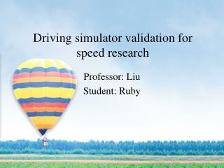 Driving simulator validation for speed research