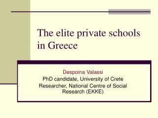 The elite private schools in Greece