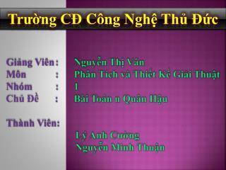 Giảng Viên : Nguyễn Thị Vân Môn :  Phân  Tích và  Thiết Kế Giải Thuật Nhóm :  1