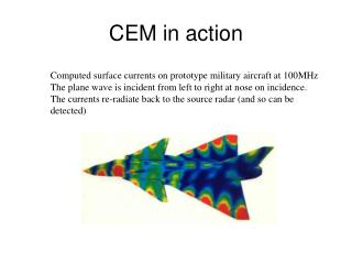 CEM in action