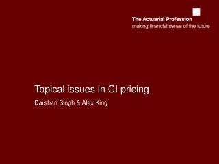 Topical issues in CI pricing