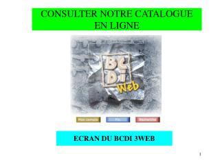 ECRAN DU  BCDI 3 WEB