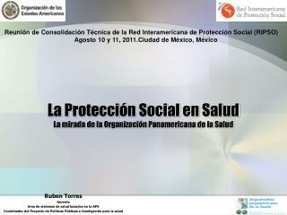 La Protección Social en Salud  La mirada de la Organización Panamericana de la Salud