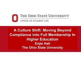 A Culture Shift: Moving Beyond Compliance into Full Membership In Higher Education Enjie  Hall