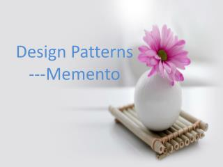 Design Patterns ---Memento