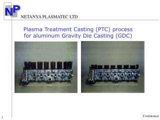 Plasma Treatment Casting PTC process for aluminum Gravity Die Casting GDC