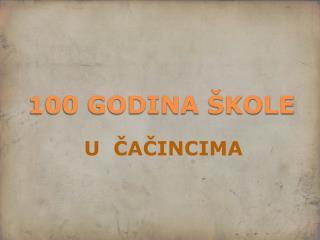 100 GODINA ŠKOLE