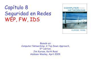 Capítulo 8 Seguridad en Redes WEP, FW, IDS