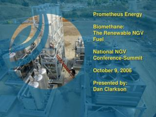 Prometheus Energy Biomethane: The Renewable NGV Fuel National NGV Conference-Summit