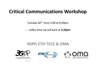 3GPP, ETSI TCCE & OMA
