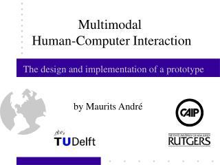 Multimodal  Human-Computer Interaction