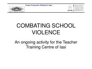 COMBATING SCHOOL VIOLENCE