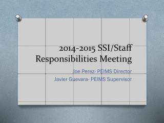 2014-2015 SSI/Staff Responsibilities Meeting