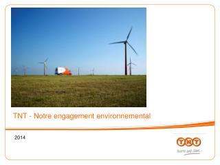 TNT - Notre engagement environnemental