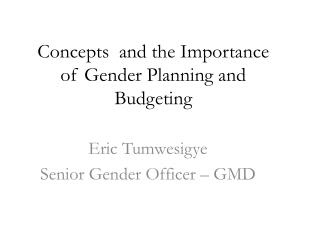 Concepts  and the Importance of Gender Planning and Budgeting