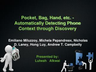 Pocket, Bag, Hand, etc. - Automatically Detecting Phone Context through Discovery