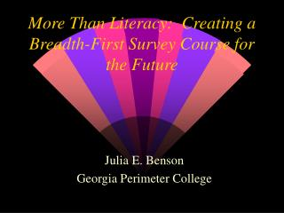 More Than Literacy:  Creating a Breadth-First Survey Course for the Future