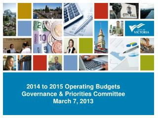 2014 to 2015 Operating Budgets Governance & Priorities Committee March 7, 2013