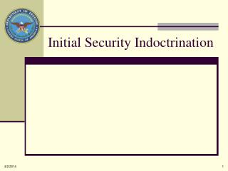 Initial Security Indoctrination