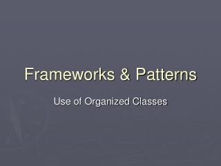 Frameworks & Patterns