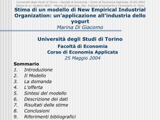 Facoltà di Economia Corso di Economia Applicata 25 Maggio 2004 Sommario Introduzione Il Modello