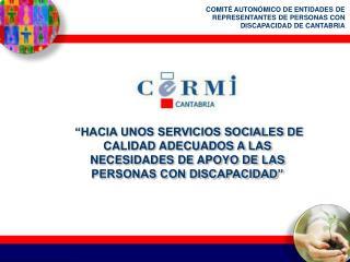 COMITÉ AUTONÓMICO DE ENTIDADES DE REPRESENTANTES DE PERSONAS CON DISCAPACIDAD DE CANTABRIA