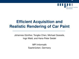 Efficient Acquisition and Realistic Rendering of Car Paint