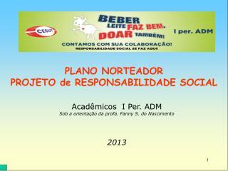 PLANO NORTEADOR  PROJETO de RESPONSABILIDADE SOCIAL