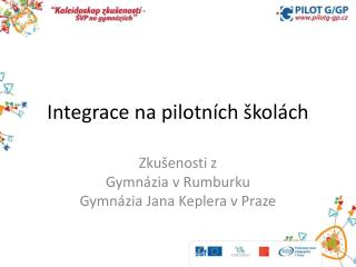 Integrace na pilotn�ch �kol�ch