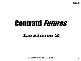 Contratti  Futures Lezione 2