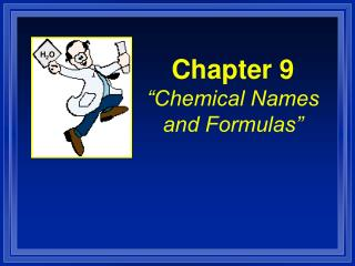Chapter 9 �Chemical Names and Formulas�